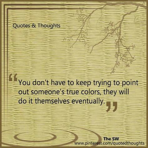 True Colors Come Out Quotes