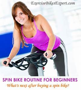 Spin Bike Routine For Beginners  What U2019s Next After Buying