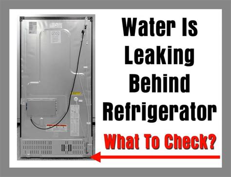 frigidaire refrigerator water is leaking refrigerator 5 causes what to