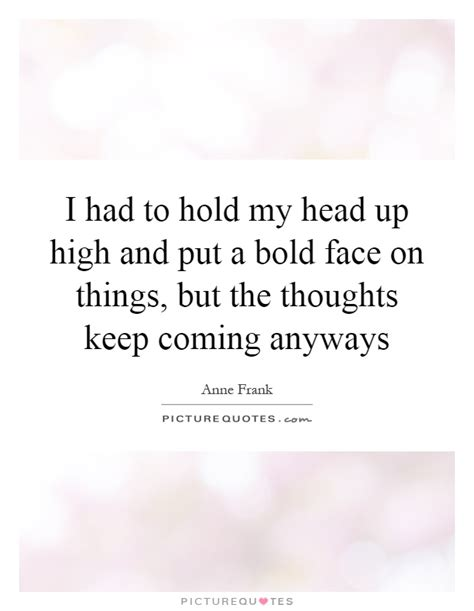 I Hold My Head High Quotes