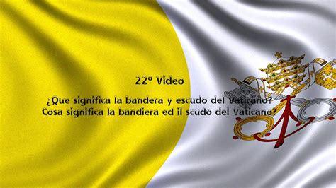 ¿Qué significa la bandera y escudo del Vaticano? - YouTube