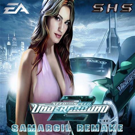 Need For Speed Underground 2 Samargil Remake 20042010
