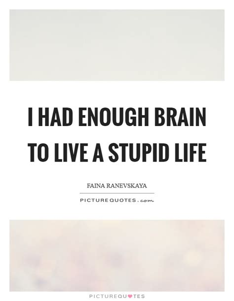 You can also search my large collection of funny quotes. Faina Ranevskaya Quotes & Sayings (11 Quotations)