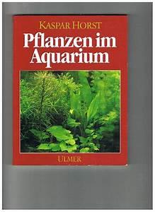 Pflanzen Im Aquarium : kaspar horst pflanzen im aquarium visboeken ~ Michelbontemps.com Haus und Dekorationen
