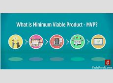 Everything You Need to Know About Minimum Viable Product