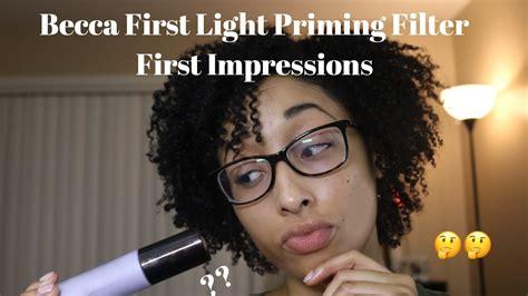 becca first light becca first light priming filter first impression and