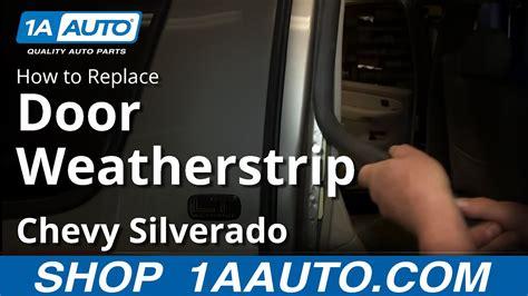 replace door weatherstrip seal   chevy