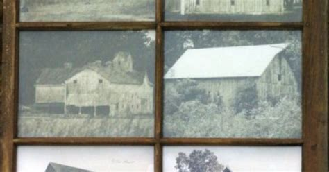Using An Old Barn Window As A Picture Frame For, What Else