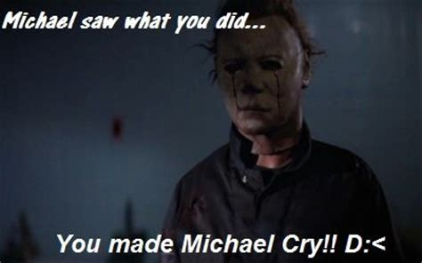Michael Myers Memes - 17 best images about michael myers 24 7 on pinterest halloween movies halloween and classic