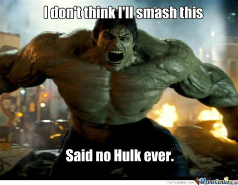 Hulk Smash Meme - hulk smash by randomcause meme center