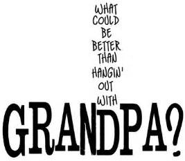 the best dads get promoted to 25 best grandfather quotes on and