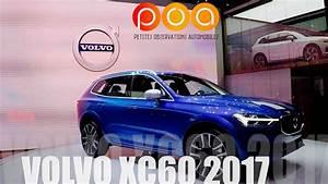 Nouveau Volvo Xc60 : nouveau volvo xc60 2017 salon de gen ve 2017 1 19 youtube ~ Medecine-chirurgie-esthetiques.com Avis de Voitures