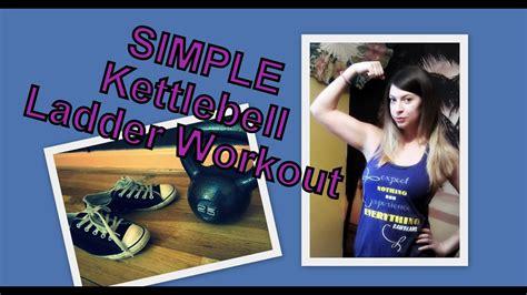 kettlebell ladder simple workout