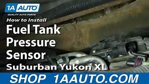 How To Install Replace Fuel Tank Pressure Sensor Suburban
