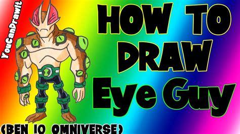 draw eye guy  ben  omniverse youcandrawit p hd youtube