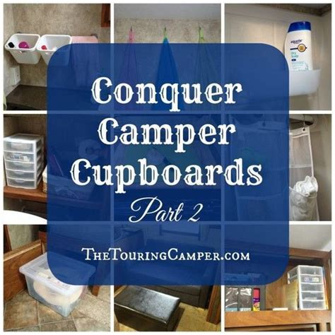 camper space saving camping rv hacks storage organization trailer tips travel cupboards caravan diy pop organizing thetouringcamper living conquer campers