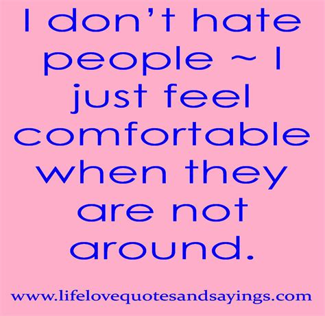 Why I Hate People Quotes Quotesgram