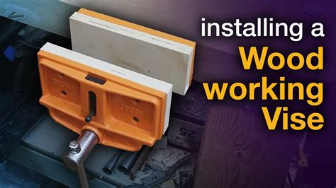 installing  woodworking vise youtube
