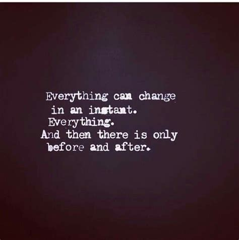 Quotes About Life Changes In An Instant