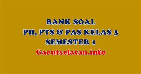 bank soal ph pts pas kelas  semester  lengkap