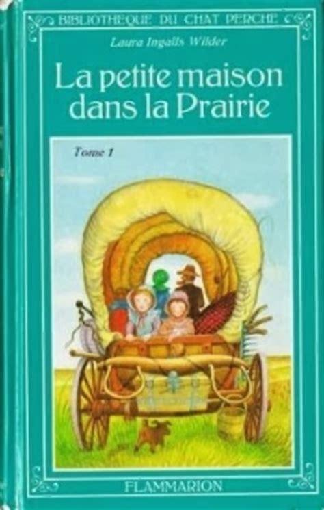 les lectures de prosp 233 ryne souvenirs de lectures la maison dans la prairie de
