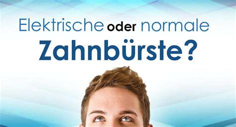 Oder Normales by Elektrische Zahnb 252 Rste Oder Normale Handzahnb 252 Rste
