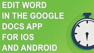 edit word in the google docs app for ios and android youtube With edit google docs on android