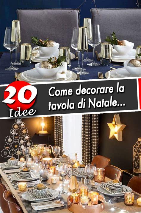 decorare la tavola per natale decorare la tavola di natale ecco 20 ispirazioni tutte