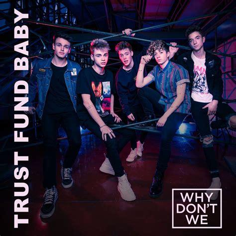 Why Don't We  Trust Fund Baby Lyrics  Genius Lyrics