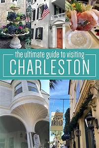 The Ultimate Guide To Visiting Charleston SC Making