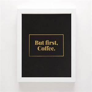 But First, Coffee Art Print Brit + Co Shop - Creative