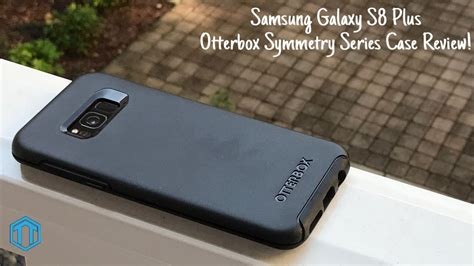 samsung galaxy s8 plus otterbox symmetry review