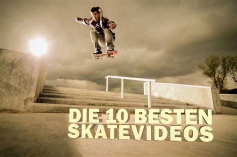 Die 10 Besten Skatevideos