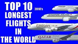 Top 10 Longest Flights in the World 2018 - YouTube
