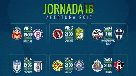 Fechas y horarios de la jornada 16 del Apertura 2017 de la ...