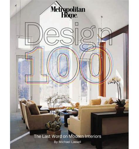 home interior book metropolitan home design 100 the last word on modern