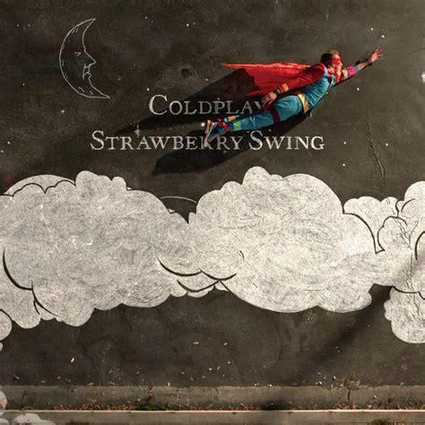 strawberry swing coldplay coldplay strawberry swing lyrics genius lyrics