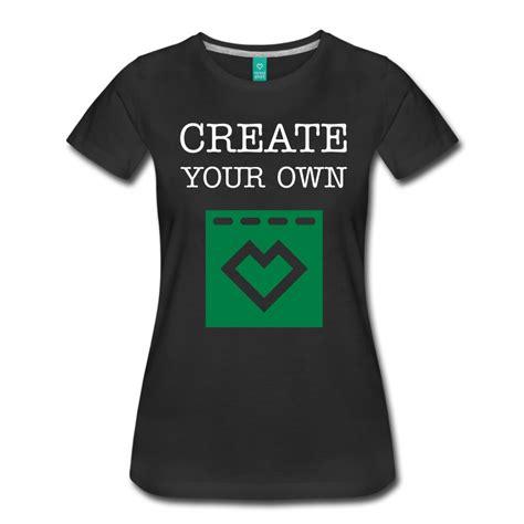 Create Your Own Tshirt Spreadshirt