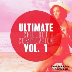 Ultimate Chillout Compilation, Vol 1 (cd1)  Mp3 Buy