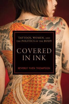 covered  ink tattoos women   politics   body  beverly yuen thompson