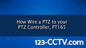 How To Wire Your Pan Tilt Zoom Camera To A Ptz Controller