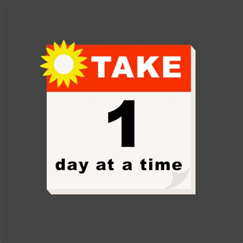 Take It One-day at a Time Quote