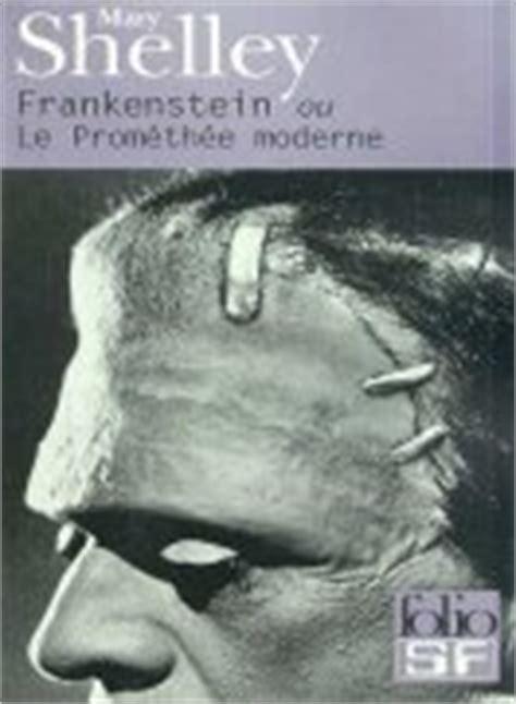 frankenstein ou le prom 233 th 233 e moderne shelley