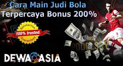 Cara Main Judi Bola Terpercaya Bonus 200%