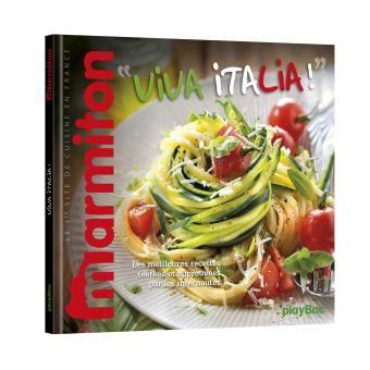 livre marmiton toute la cuisine viva italia les meilleures recettes marmiton cuisine