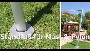 Sonnensegel Befestigen Pfosten : standfuss f r mast sonnensegel und pylon pina design youtube ~ A.2002-acura-tl-radio.info Haus und Dekorationen