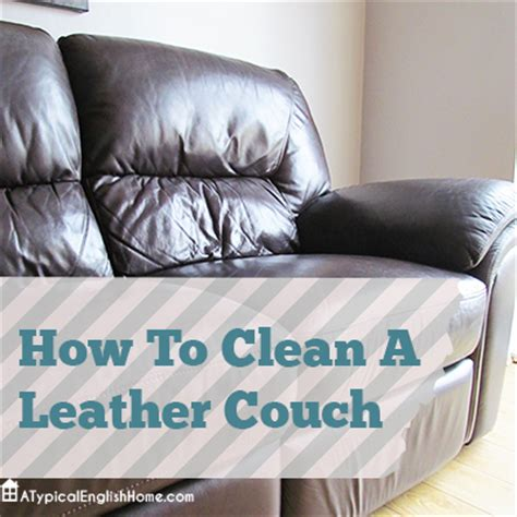 How To Clean Leather Sofa 28 Images How To Clean