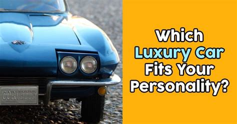 Which Luxury Car Fits Your Personality?