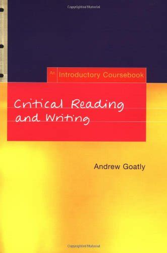 Critical Reading And Writing By Andrew Goatly  Reviews, Description & More Isbn#9780415195607