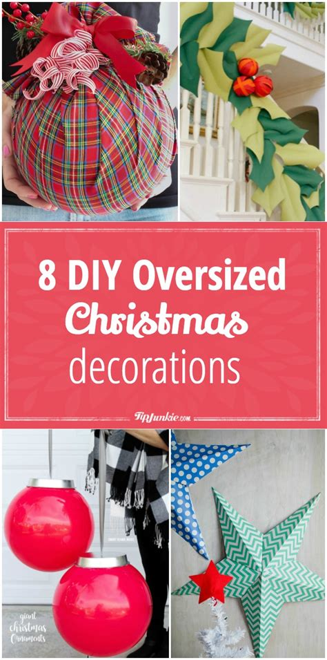 diy oversized christmas decorations tip junkie